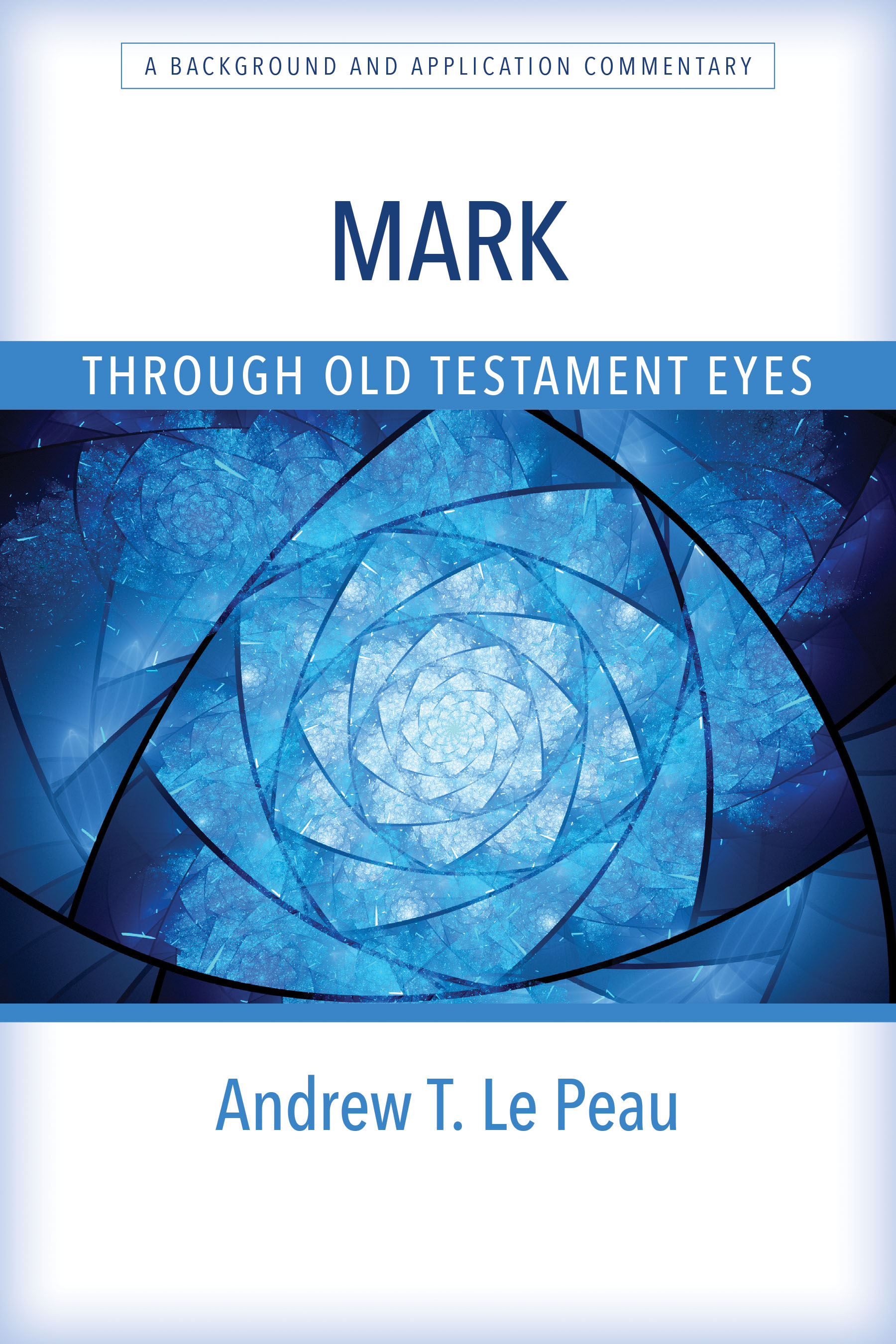 i-38e8387eb754b58c1af5659b7a367367-Mark Through Old Testament Eyes.jpg